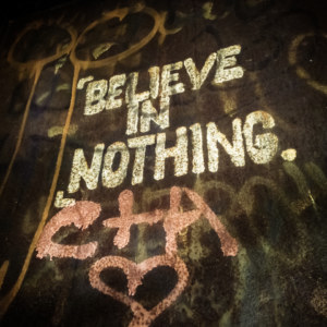 Believe in nothing